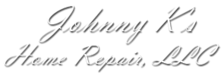 Johnny K's Home Repair, LLC