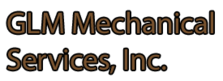 GLM Mechanical Services, Inc.